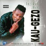 Kau-Gezo-Injikata Baby(Prod By Cassy Beats)