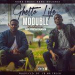 mdouble-Ghetto Life_ft Mr fresh Mahn__Prod. By dj cb mr fresh