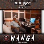 Sir Roy-Feat.Izrael-Wanga-(Prod By C.O.G)