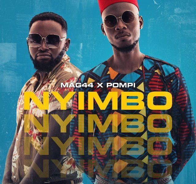 Mag44 Feat. Pompi- Nyimbo