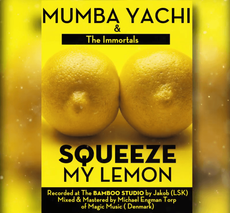 "Mumba Yachi & The Immortals – ""Squeeze My Lemon"""