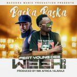 Basaka-Baska-ft-Young-Dee-_-Weekend-(Prod-by-IMK-Africa)