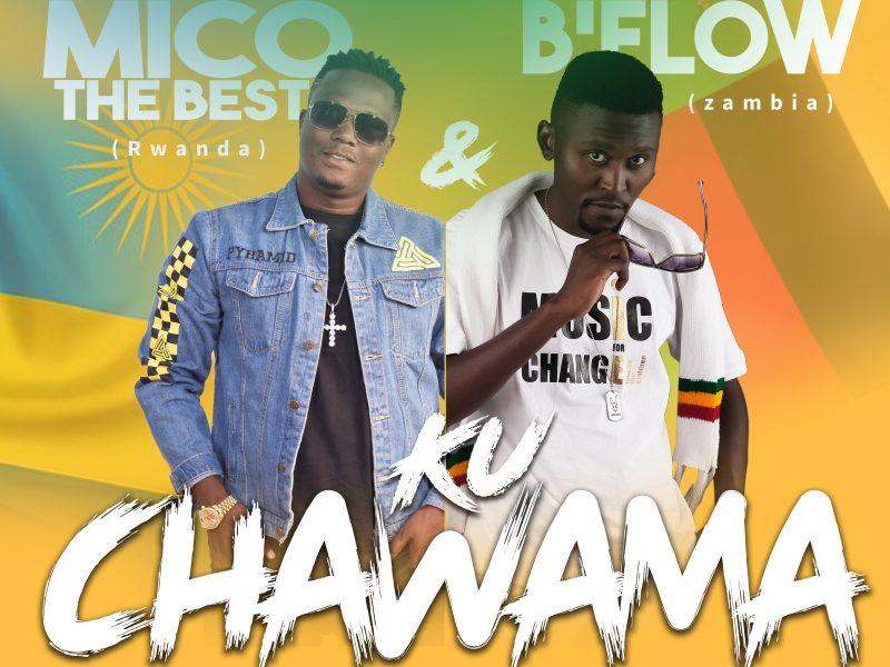B'Flow & Mico The Best-Ku Chawama – (Prod by Iyzo Pro-Country Records)