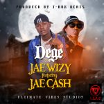 Jea Wizy ft Jae Cash_dege_(Prod. By T Rux)