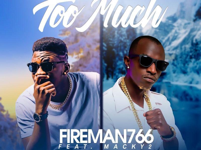 Fireman766-X-Macky-2-Too-Much-Prod-by-(Mzenga-Man)