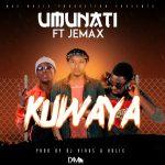 Umunati Feat.Jemax-Kuwaya-(Prod By Virus & Holic)
