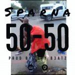 Sparna-50-50-(Prod By B3ATZ)