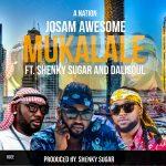 Josam Awesome-Feat.Shenky Sugar &Dalisoul-Mukalale-(Prod By Shenky)