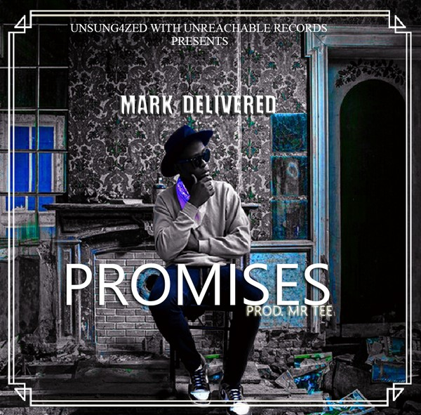 mark delivered-promises-(Prod By Mr tee)