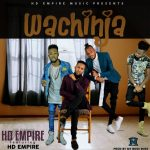 HD Empire Ft HD Empire-Wachinja (Prod.MT-Squared OMEGA Records)