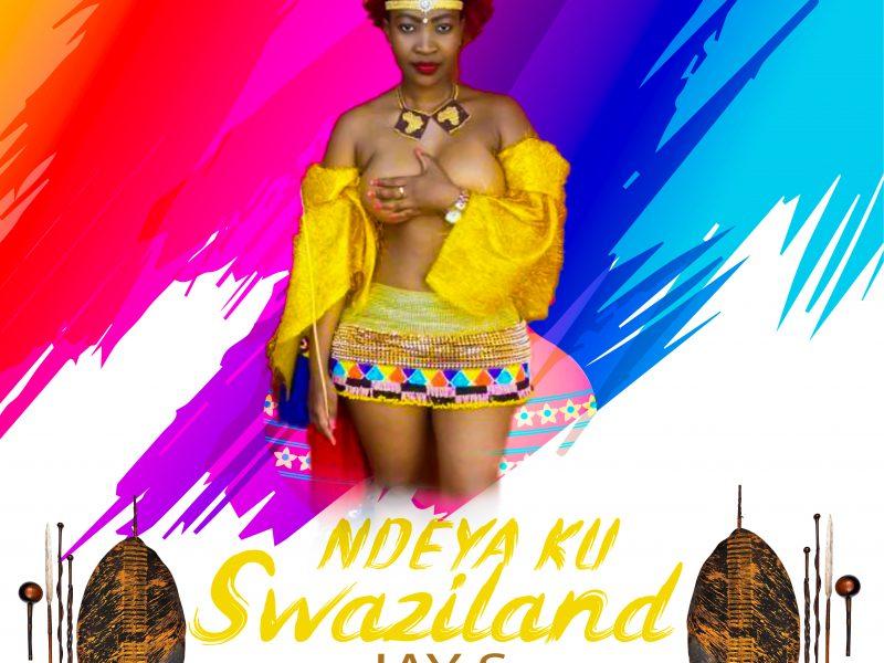 Jay S – Ndeya Ku Swaziland – (Prod by Massive )