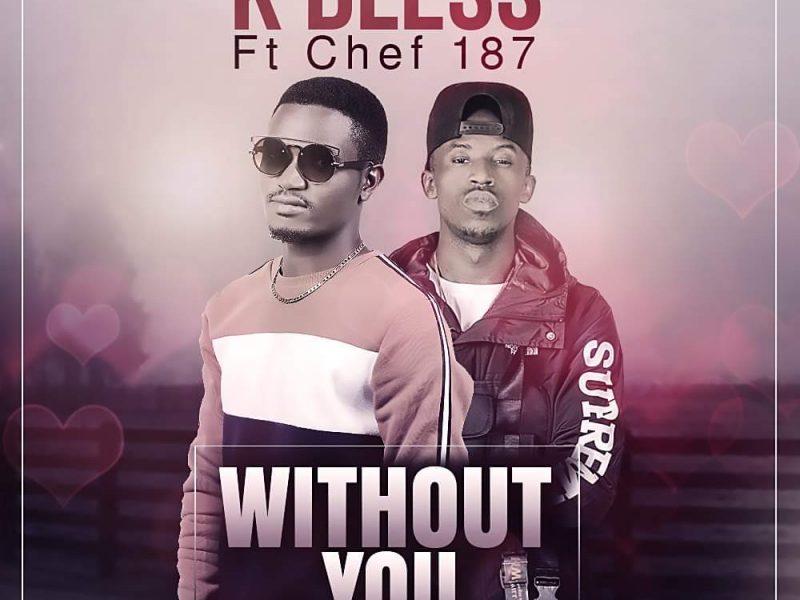 K Bless Feat Chef 187_Without you(Prod.K Bless)