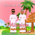 ROMARIO & king feli Joe-Mission impossible-(Prod By  Cleo gz)