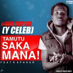 408 Empire-Tamutu Saka Mana-Ft K Spaner-(Prod By Fraicy Beats)