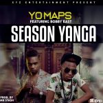 Yo Maps Feat.Bobby East-Season Yanga-(Prod By Mr Stash)