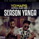 Yo Maps Feat.Bobby East-Season Yanga-(Prod By Mr Stash)