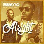 ROBERTO - ALRIGHT feat KING KAKA-(Prod By Roberto)