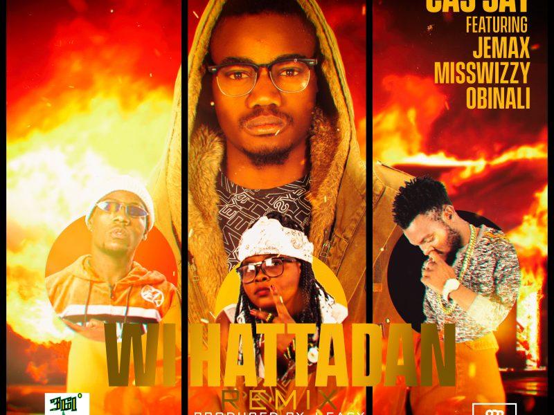Cas Jay Ft – Miss Wizzy – Obinali & Jemax – Hatta Dan (Prod By J EazY)