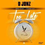 D Jonz feat king illest & Tigress 34-7 - Too late-(Prod By D Jonz)
