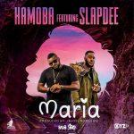 Hamoba Feat. SlapDee-Maria-(Prod By KJoe romaside)
