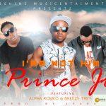 Prince Jr_I am not him Feat. Alpha Romeo X Breezy trey _Prod By Spark Nj Mix