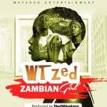 WTzed-Zambian Girl (Prod. By Theogkekero)