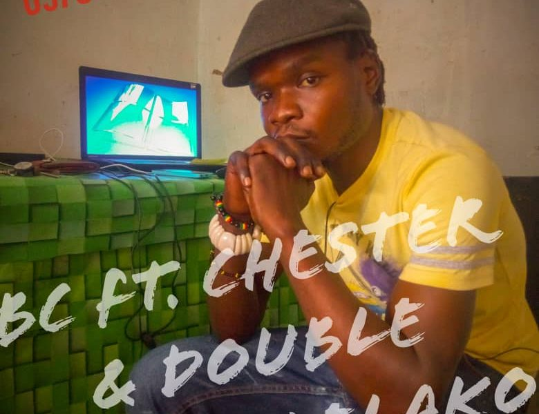 BC FT CHESTER & Double ulenjelelako (prod by Chester and o.t)
