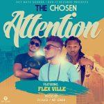 The chosen-Feat. Flex Ville-attention-(Prod By Dj Kasi & Mr Lemar)