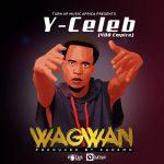 Y Celeb -Wagwan-(Prod By Kademo)