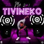 2in1 Tivineko (Prod By.Manase Pro)