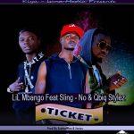 Lil Mbangu ft Sling No & Qbiq Stylez - Ticket(Prod By Jenius & Scatterman)