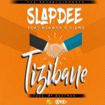 Slapdee ft Brawen x Dizmo - Tizibane(Prod. by Bootman)