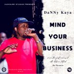 Danny-Kaya-Mind-Your-Business-Prod.-by-DaNNy-Kaya-Marie