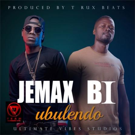 Jemax Feat BI_Ubulendo_(Prod. By T Rux)