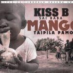 Kiss B Sai BaBa Mango Taipila Pamo-(Prod By Sai BaBa Beats)
