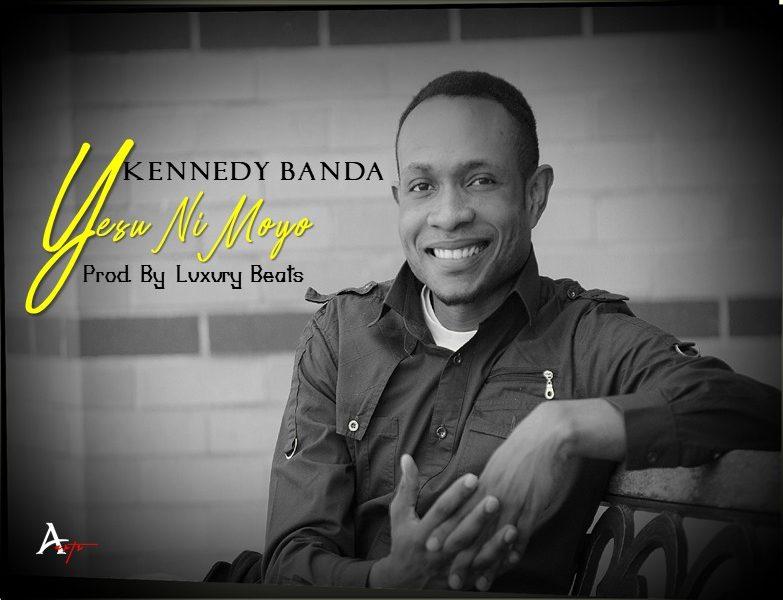 Kennedy Banda-Yesu Nimoyo( Prod By LuxuryBeats )