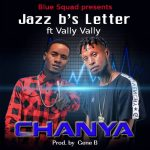 Jazz Bs Letter Feat Vally Vally-Chanya(Prod By Gene B)