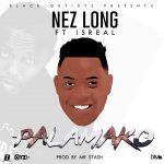 Nezlong Feat Izreal-Palamako (Prod By Mr Stash)