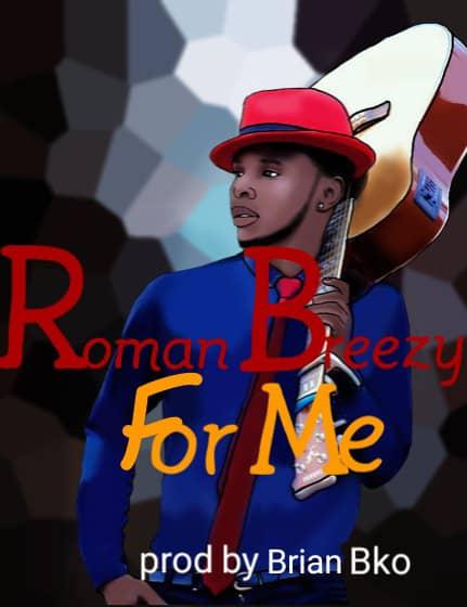 Roman Breezy- For Me-(Prod By Brian Bko)