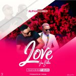 Alpha Romeo ft T-Sean Love You Better(Prod By T Sean)