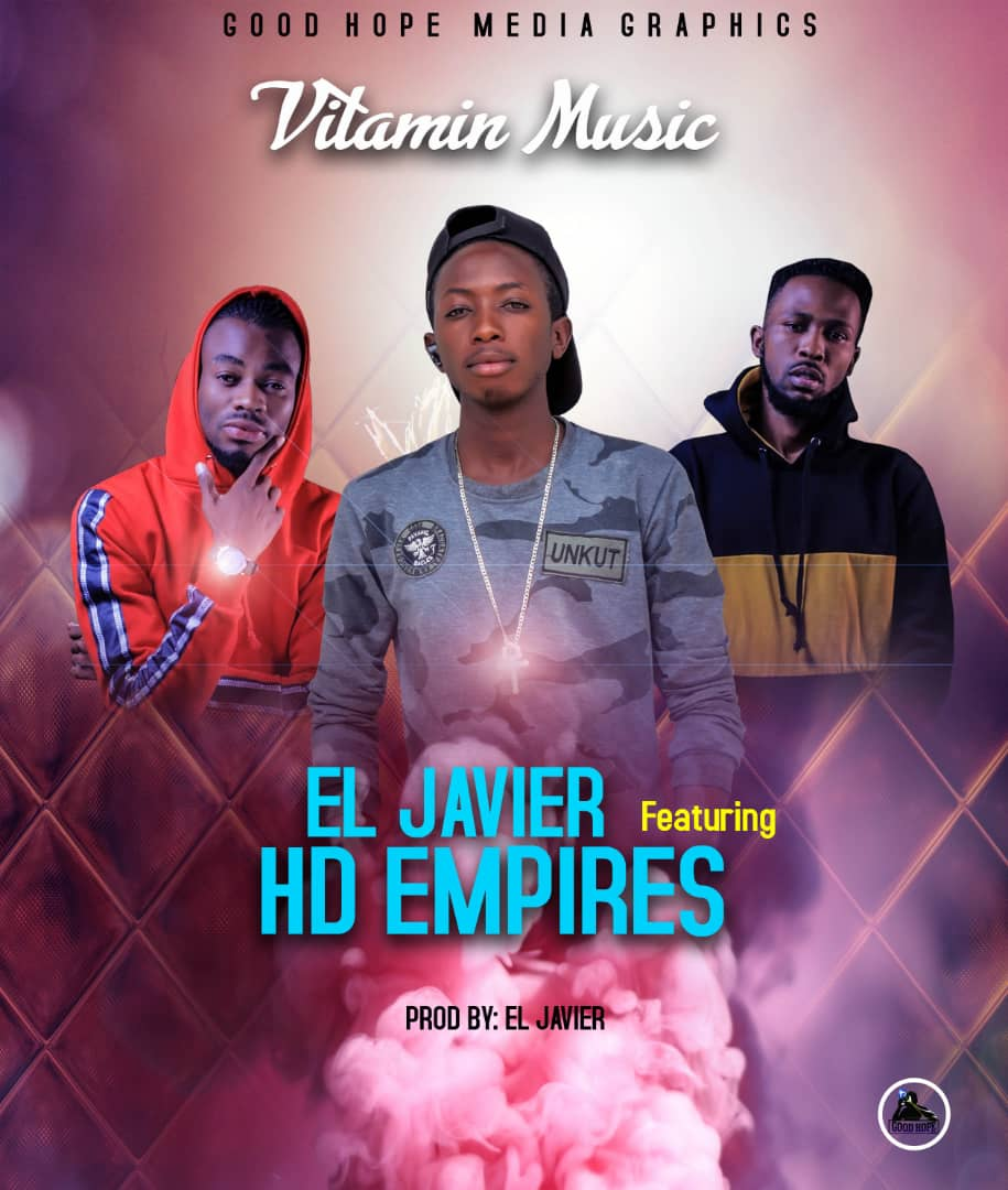 EL Javier ft HD Empire_Vitamin Music(Prod  by EL Javier)