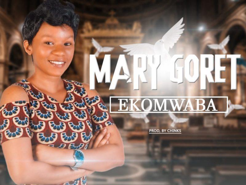 Mary Goret-Ekomwaba-(Prod By Chinks)