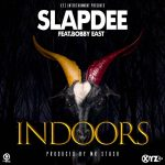 Slapdee x Bobby East - Indoors(Prod. by Mr. Stash)