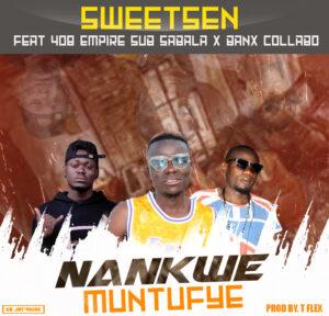 Sweetsen Ft Sub Sabala X Banx Collabo-Nakwe Muntufye-Prod By T Flex