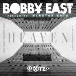 Bobby-East-ft-Winston-Moyo-Heaven-(Prod By Mr.-Stash-Maps-Keys)