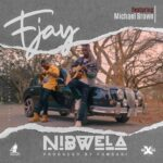 F-Jay-ft.-Michael-Brown-Nibwela-Prod.-By-Fumbani-Dre