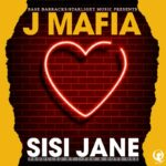 J MAFIA _ SISI JANE (Prod By DovE GEE & I Pro)