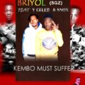 Briyol Feat Y Celeb-Kembo must suffer-(Prod by Fraicy beats)