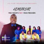 Fred Mukwita Feat Peace Preachers-Himuneni-(Prod by MC in Christ)