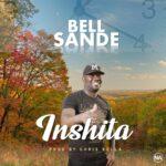 Bell Sande-inshita-(Prod by Chris kellah)